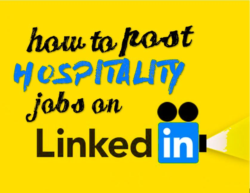 How to post hospitality jobs on LinkedIn