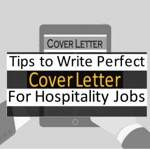 Writing Cover Letter For Hospitality Industry Jobs – Top Actionable Tips