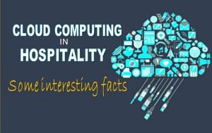 Cloud Computing in the Hospitality Industry | Some Interesting Facts