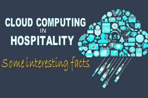 Interesting facts about cloud computing in hospitality