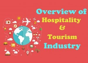 Read more about the article Overview of the Hospitality and Tourism Industry Today- And Projections For Future