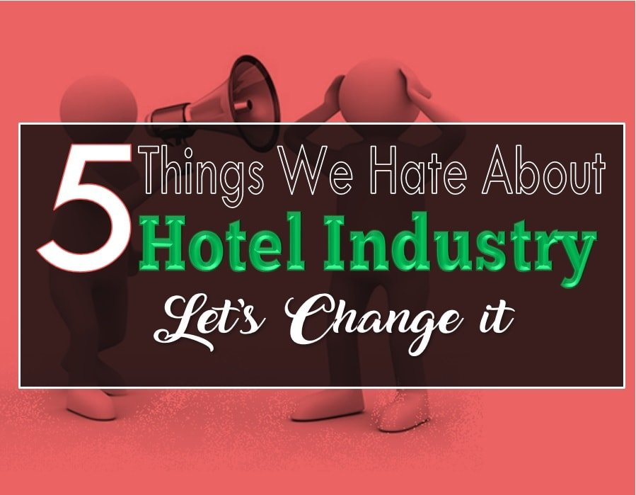 5 Things we Hate about the Hotel Industry
