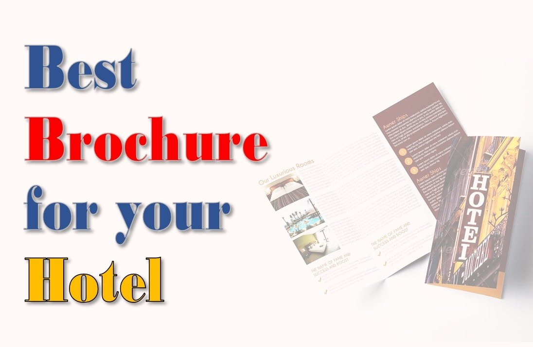 How to Make an Awesome Hotel Brochure? Tips, Designs and Samples