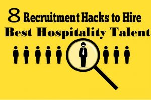 8 Recruitment Hacks for the Hospitality Recruiters