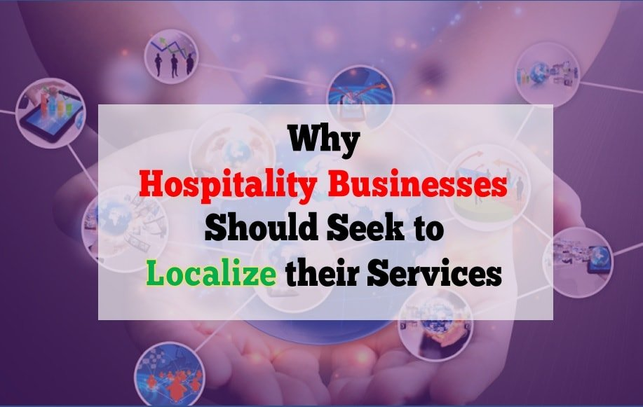 Why Hospitality Businesses Should seek to localize their services