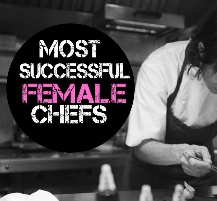 Successful Female Chefs | List of Top Female Chefs