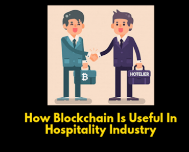 How Blockchain Is Useful In Hospitality Industry