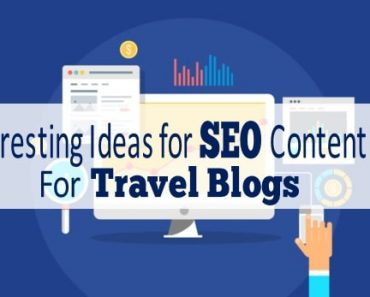 7 Interesting Ideas for SEO Content Writing for Travel Blogs