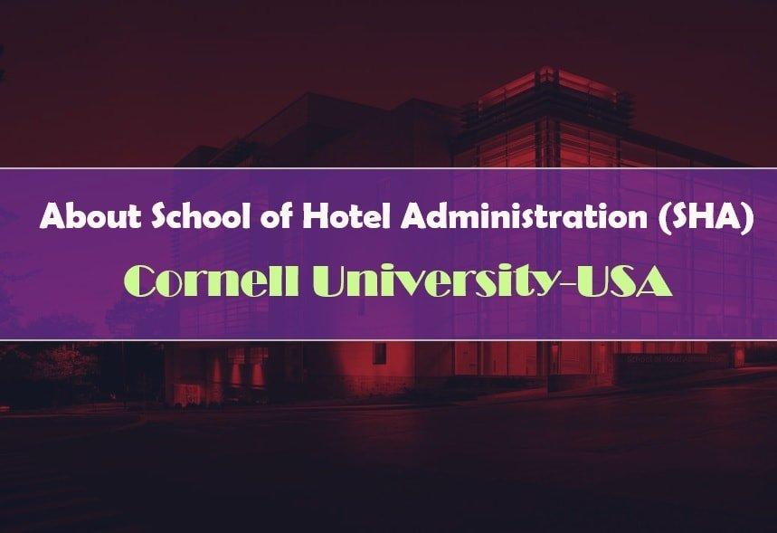 About School of Hotel Administration (SHA), Cornell University, USA
