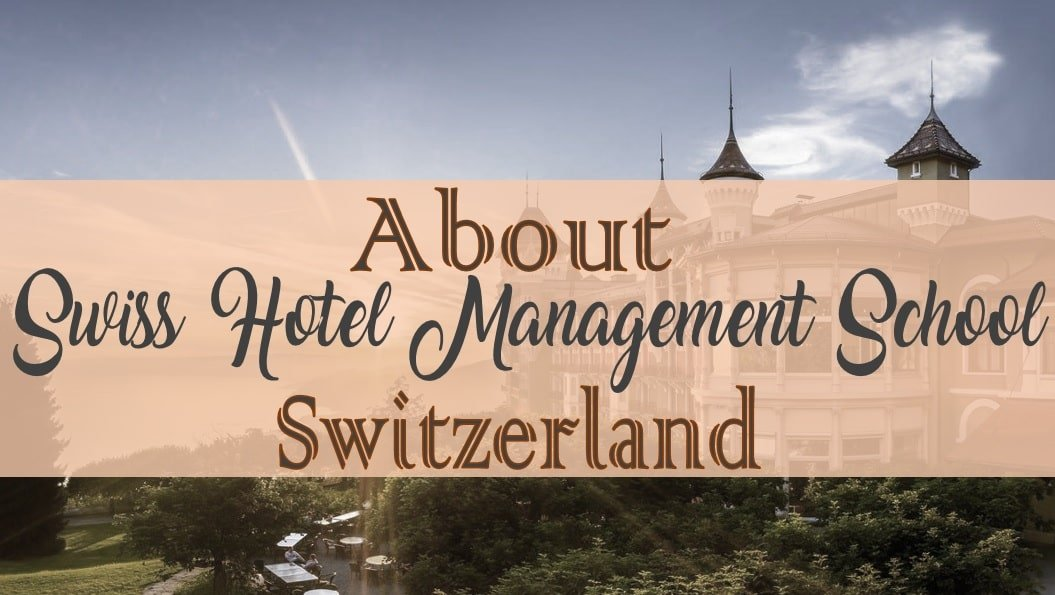 About Swiss Hotel Management School, Switzerland
