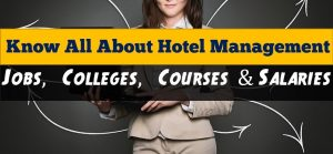 All About Hotel Management – Jobs, Colleges & Courses