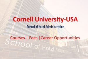 School of Hotel Administration, Cornell University- Courses & Fees