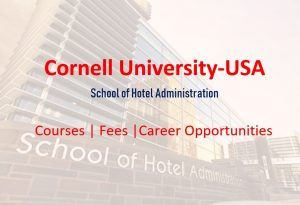 SHA Cornell University, USA- Courses, Placements and More