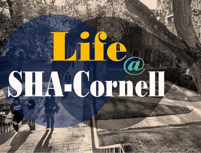 Life at SHA Cornell and in the USA