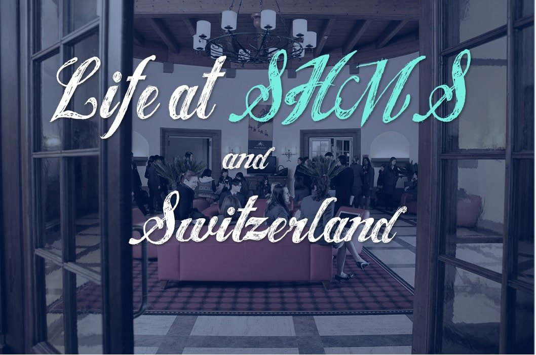Life at SHMS and in Switzerland