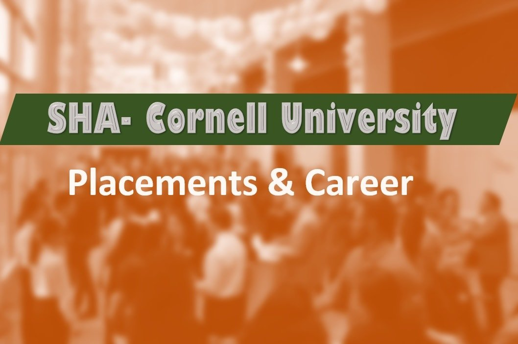 SHA Cornell University- Placements and Career