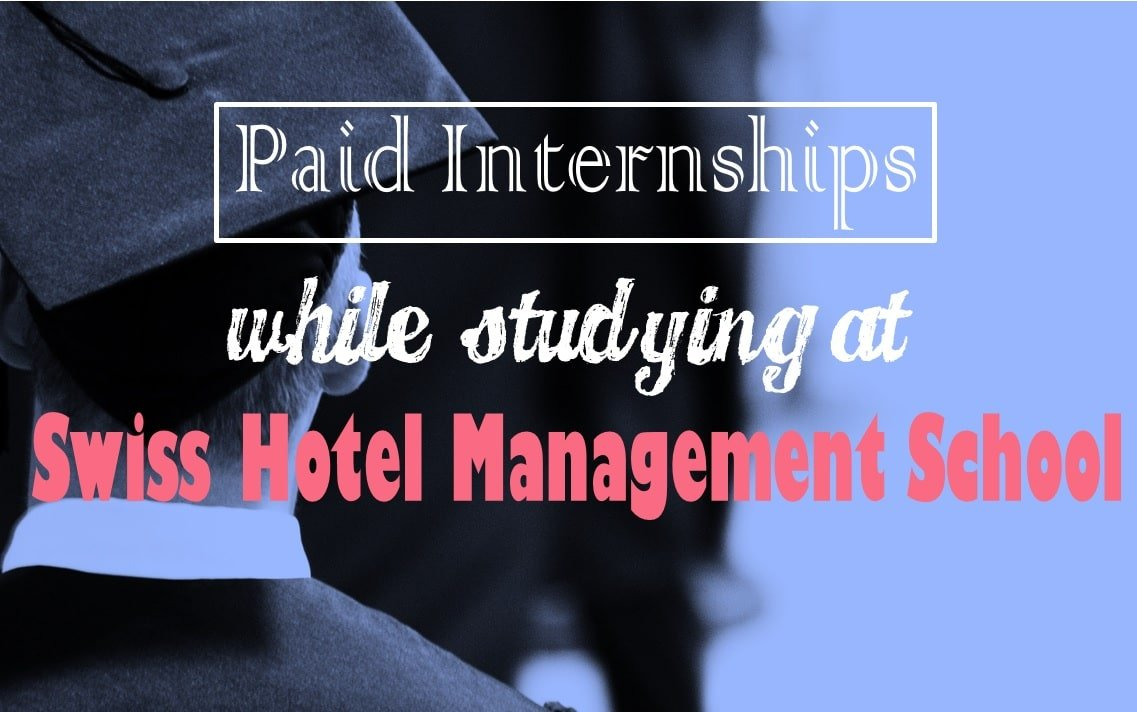 Paid Internships while Studying at the Swiss Hotel Management School