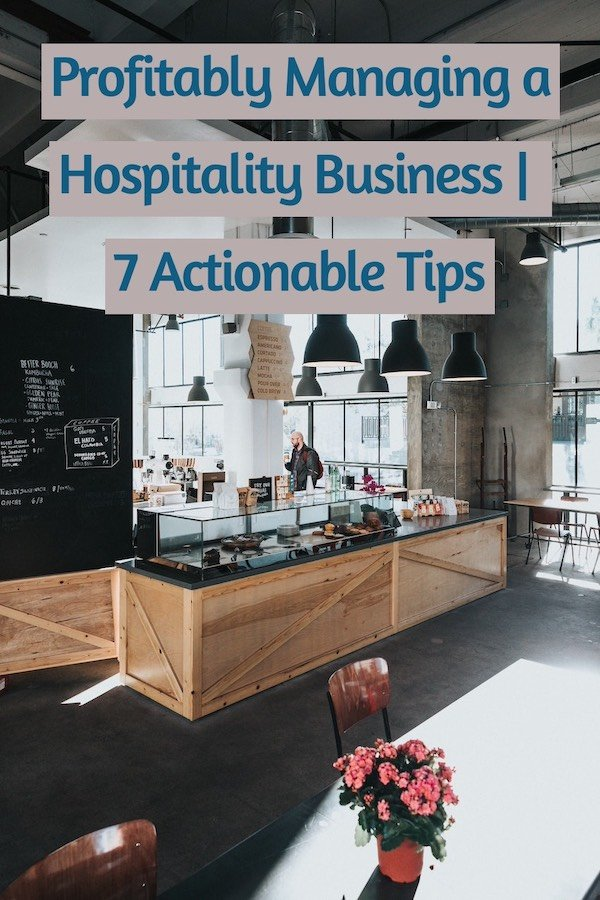 Profitably Managing a Hospitality Business, 7 Actionable Tips