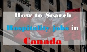 Searching Hospitality Jobs in Canada- A Step by Step Guide