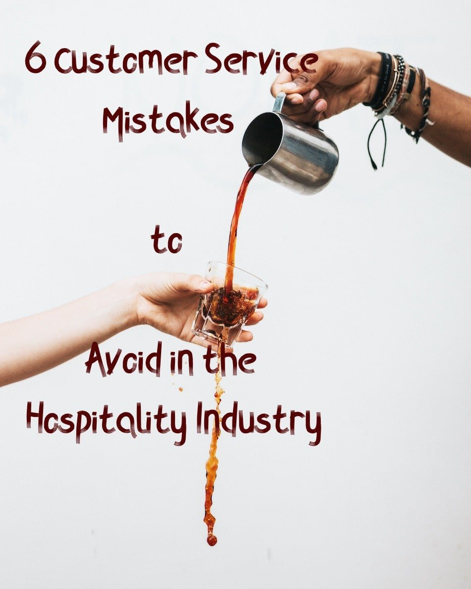 6 Customer Service Mistakes to Avoid in the Hospitality Industry