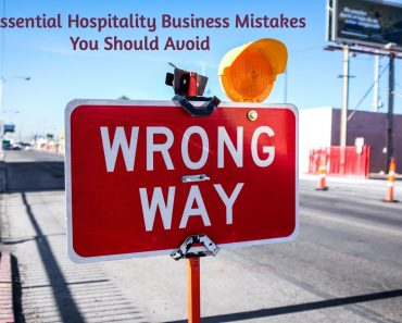 13 essential hospitality business mistakes to avoid