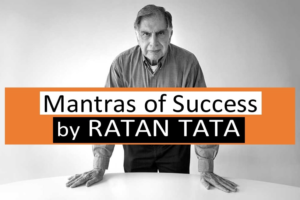 Mantras of Success from Ratan Tata - A Legendary Businessman and Hotelier