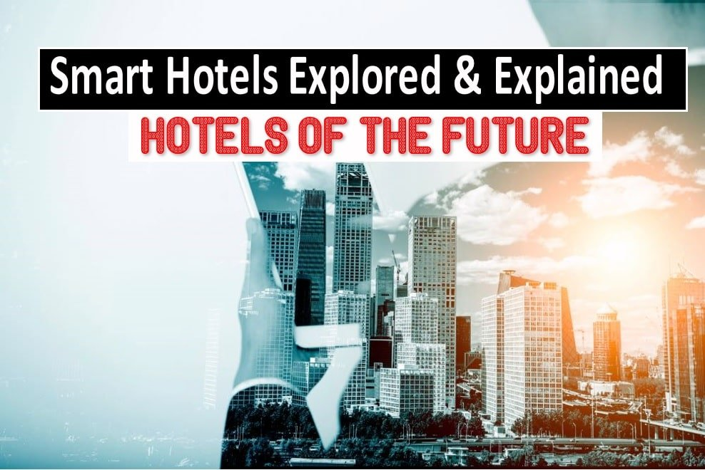 Smart Hotels Explored and Explained, Hotels of the Future