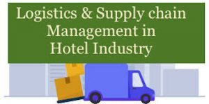 Supply Chain Management in Hotel Industry – Best Practices & Challenges