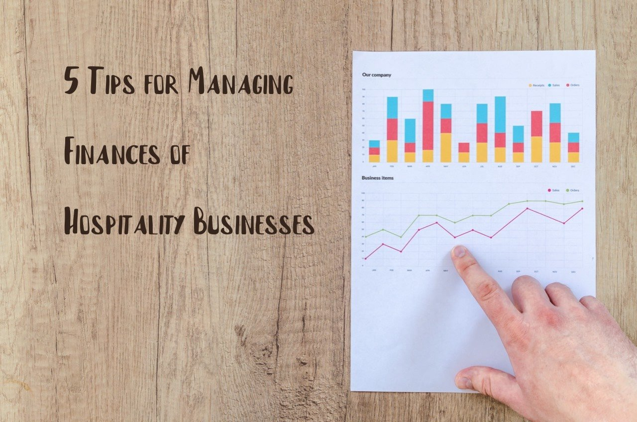5 Tips for Managing the Finances of Your Hospitality Business