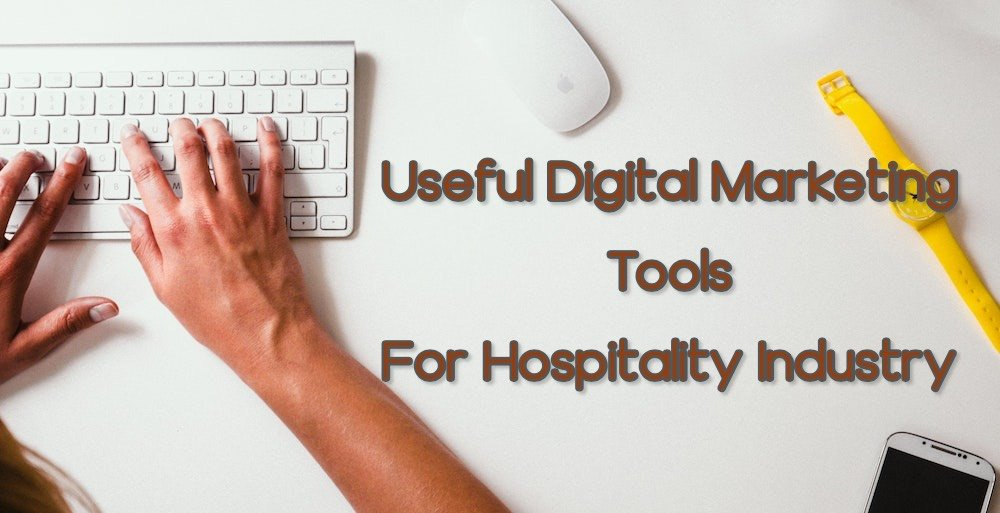 9 Best Hospitality Digital Marketing Tools in 2020