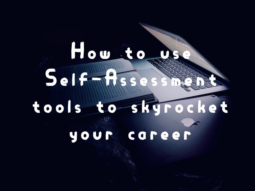How to use Self-Assessment tools to skyrocket your career in the Hospitality Industry?