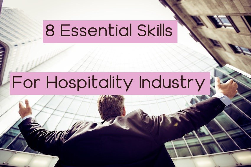 8 Essential Skills for Hospitality Industry Career