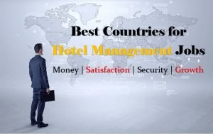 Best Countries for Hotel Management Jobs- Money | Satisfaction | Growth