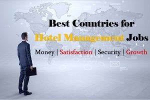 Best Countries for Hotel Management Jobs- Money, Satisfaction, Growth