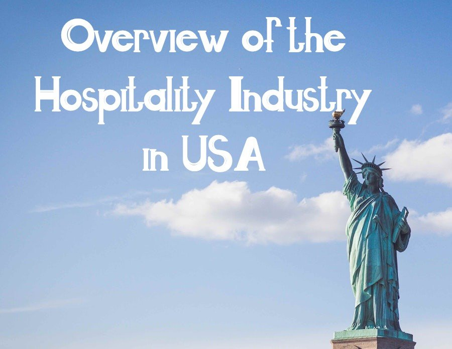 A quick Overview of the Hospitality Industry in the USA