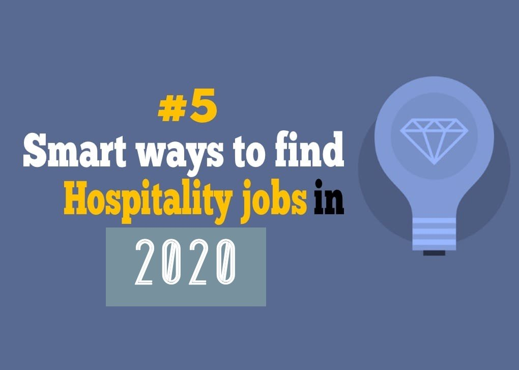 5 Smart Ways to Find Hospitality Jobs in 2020
