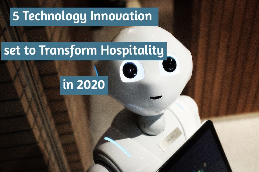 5 Technology Innovation set to Transform Hospitality in 2020