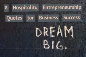 8 Hospitality Entrepreneurship Quotes for Business Success