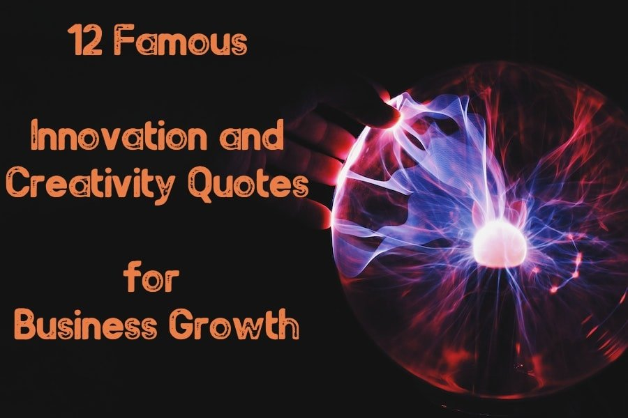 12 Famous Innovation and Creativity Quotes for Business Growth
