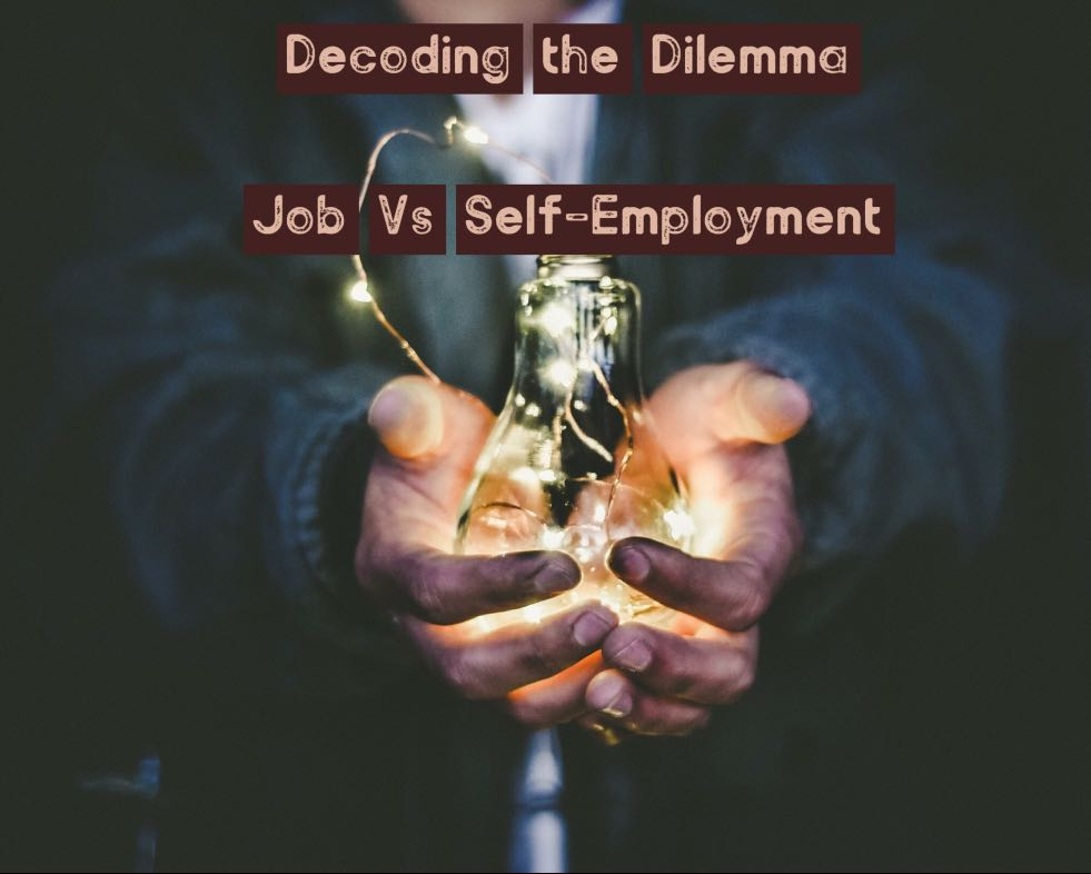 Job vs self-employment- decoding the dilemma