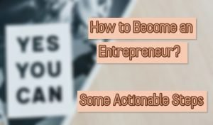 How to Become an Entrepreneur?