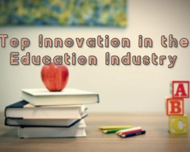 Top Innovation in the Education Industry - Technology