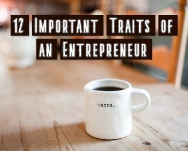 12 Important Traits of an Entrepreneur
