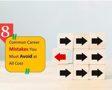 8 Common Career Mistakes that you Must Avoid