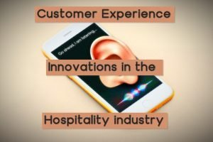 5 Amazing Customer Experience Innovations in the Hospitality Industry