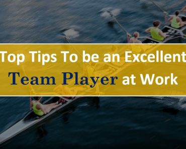 Top Tips to be an Excellent Team Player at Work