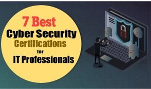 7 Best Cyber Security Certificates for IT Professionals