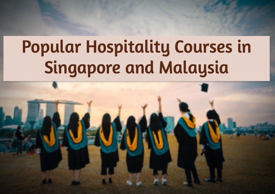 Best Hospitality Courses in Singapore And Malaysia