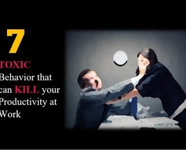 7 Toxic Behaviour at Work That Kills Productivity