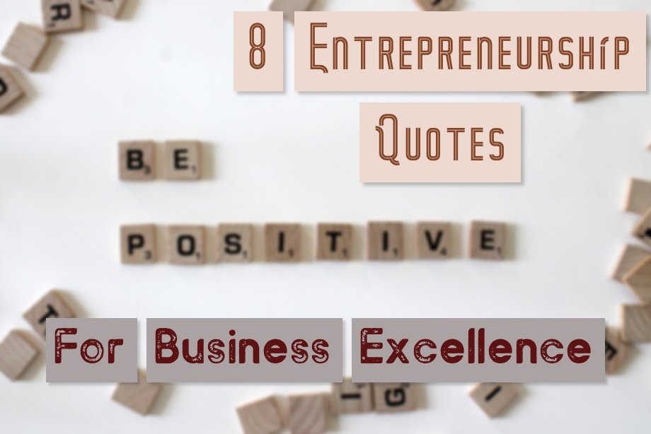 8 Entrepreneurship quotes For Business Excellence